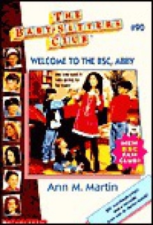Welcome to the Baby-Sitters Club, Abby - Ann M. Martin