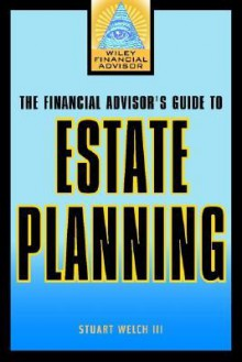 Estate Planning: A Comprehensive Guide to Protect Your Client's Assets - Joseph N. Welch