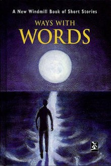 Ways with Words: A New Windmill Book of Short Stories - Mike Royston