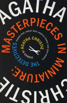 Masterpieces in Miniature: The Detectives: Stories by Agatha Christie - Agatha Christie