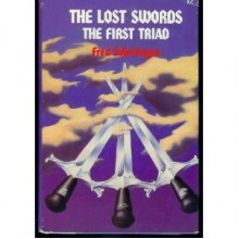 THE LOST SWORDS:THE FIRST TRIAD - FRED SABERHAGEN