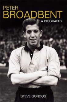 Peter Broadbent: A Biography - Steve Gordos