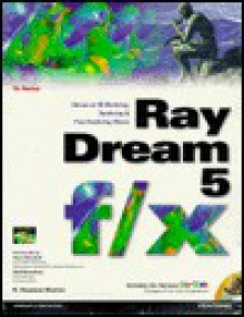 Ray Dream 5 f/x: Advanced 3D Modeling, Rendering, and Post-Rendering Effects - R. Shamms Mortier