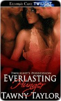 Everlasting Hunger - Tawny Taylor