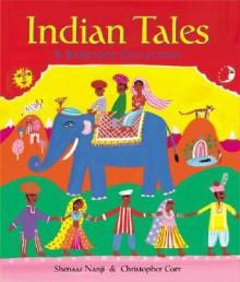 Indian Tales - Shenaaz Nanji, Christopher Corr (Illustrator)