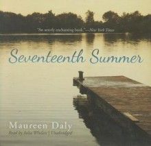Seventeenth Summer - Maureen Daly, Julia Whelan