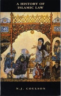 A History of Islamic Law - Noel J. Coulson