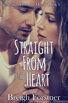 Straight from the Heart - Breigh Forstner, Dayne Edmondson