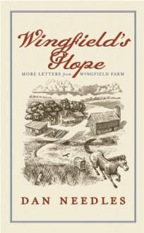 Wingfields Hope: More Letters from Wingfield Farm - Dan Needles