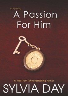 A Passion For Him - Sylvia Day