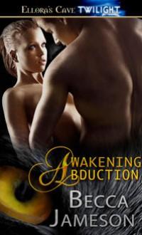 Awakening Abduction - Becca Jameson