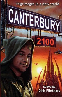 Canterbury 2100: Pilgrimages in a New World - Dirk Flinthart, Martin Livings