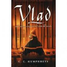 Vlad. La Última Confesión Del Conde Drácula - C.C. Humphreys