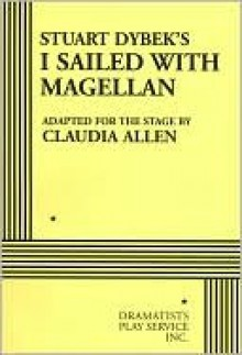Stuart Dybek's I Sailed With Magellan - Claudia Allen