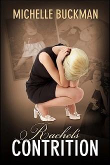 Rachel's Contrition - Michelle Buckman