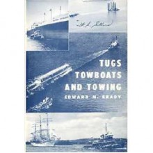 Tugs, Towboats and Towing - Edward M. Brady
