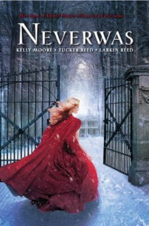 Amber House: Neverwas - Kelly Moore, Larkin Reed, Tucker Reed