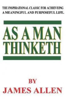 As a Man Thinketh - James Allen,Filiquarian Publishing Inc