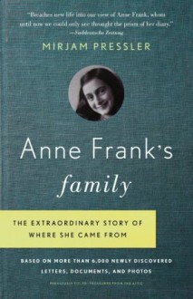 Treasures from the Attic: the Extraordinary Story of Anne Frank's Family - Mirjam Pressler