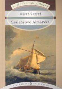 Szaleństwo Almayera - Joseph Conrad