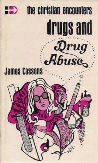 Drugs and Drug Abuse - James Cassens