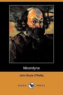 Moondyne - John Boyle O'Reilly