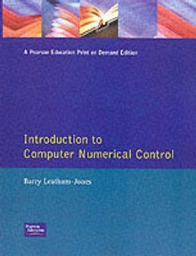 Introduction to Computer Numerical Control - Barry Leatham-Jones