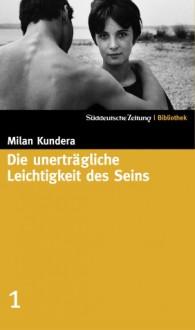 Die unerträgliche Leichtigkeit des Seins (SZ-Bibliothek, #1) - Milan Kundera,Susanna Roth