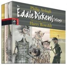 Die Eddie-Dickens-Trilogie - Philip Ardagh, Harry Rowohlt