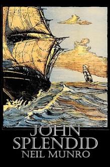 John Splendid - Neil Munro, Hugh Foulis