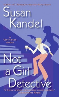 Not a Girl Detective (Cece Caruso Mystery) - Susan Kandel