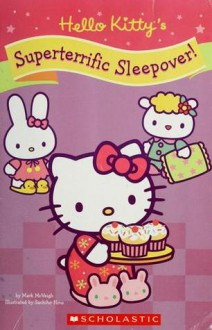 Hello Kitty's Superterrific Sleepover! - Mark McVeigh