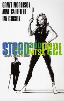 Steed and Mrs. Peel: The Golden Game - Ian Gibson,Anne Caulfield,Grant Morrison