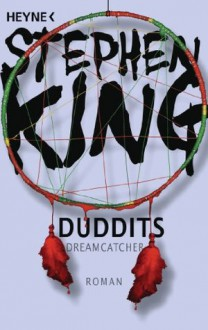 Duddits - Dreamcatcher: Roman (German Edition) - Jochen Schwarzer, Stephen King