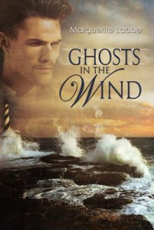 Ghosts in the Wind - Marguerite Labbe
