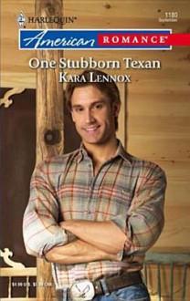 One Stubborn Texan - Kara Lennox
