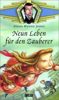 Die Welt Des Chrestomanci. Neun Leben Für Den Zauberer - Diana Wynne Jones