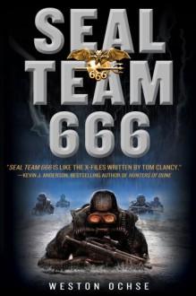 SEAL Team 666: A Novel - Weston Ochse