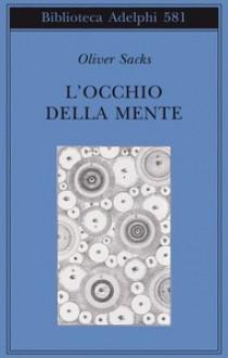 L'occhio della mente - Oliver Sacks, Isabella C. Blum