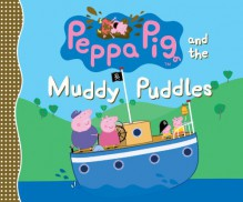 Peppa Pig and the Muddy Puddles - Candlewick Press