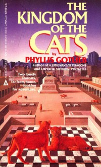 Kingdom Of The Cats - Phyllis Gotlieb