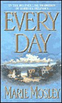 Every Day - Marie Mosley