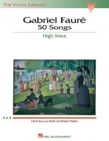 Gabriel Faure: 50 Songs: The Vocal Library High Voice - Laura Ward