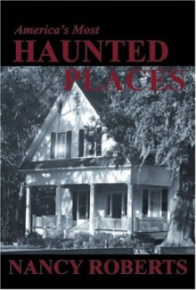 America's Most Haunted Places - Jim Jones, Nancy Roberts