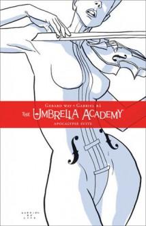 The Umbrella Academy, Vol. 1: Apocalypse Suite - Gerard Way, Gabriel Bá