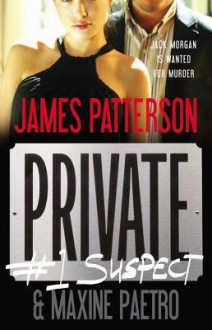 Private: #1 Suspect - James Patterson, Maxine Paetro, Scott Shepherd