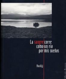 La sangre corre como un rio por mis suenos - Nasdiig, Delia Mateovich