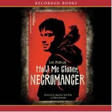 Hold Me Closer, Necromancer - Lish McBride