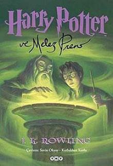 Harry Potter ve Melez Prens - Sevin Okyay, Kutlukhan Kutlu, J.K. Rowling