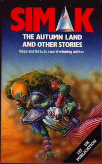 The Autumn Land and Other Stories - Clifford D. Simak